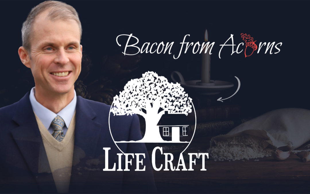 LifeCraft: The New Bacon from Acorns